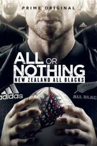 Cover All or Nothing: New Zealand All Blacks, All or Nothing: New Zealand All Blacks